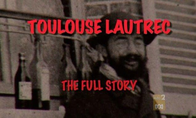 Toulouse-Lautrec: The Full Story (Waldemar Januzczak)