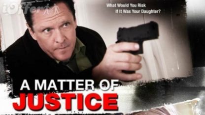 A Matter of Justice (2011) starring Michael Madsen 1