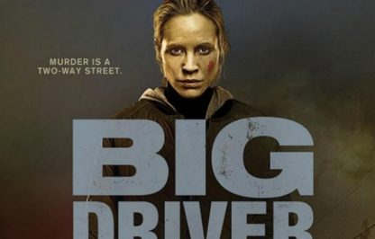 Big Driver (2014) starring Maria Bello 1