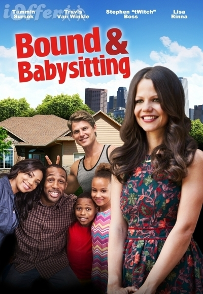 Bound and Babysitting (2015) starring Tammin Sursok