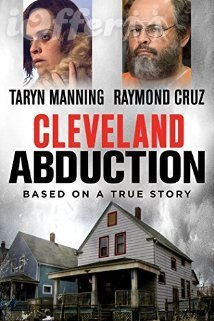 Cleveland Abduction (2015) starring Raymond Cruz