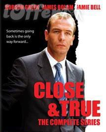 Close and True starring Robson Green
