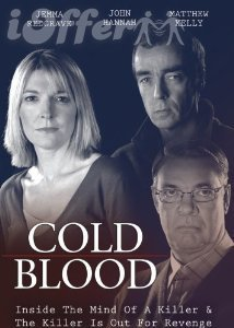 Cold Blood Series starring John Hannah, Pauline Quirke