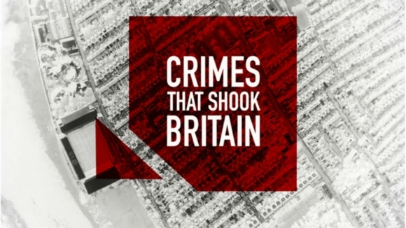Crimes That Shook Britain Seasons 1, 2, 3, 4 and 5
