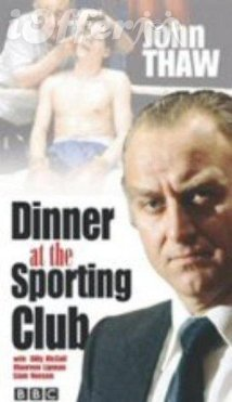 Dinner At The Sporting Club with John Thaw, Billy McCol 1
