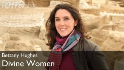 Divine Women starring Bettany Hughes (2012) Miniseries 1