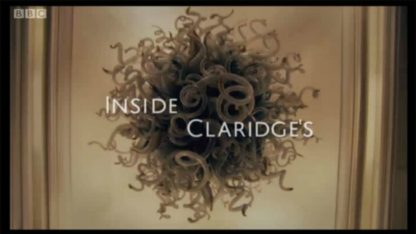 Inside Claridge's Complete Series with All Episodes 1