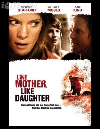 Like Mother Like Daughter (2007) with Michelle Stafford 1