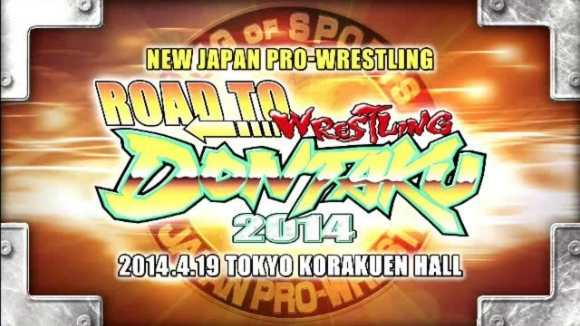 NJPW Road to Wrestling Dontaku 2014