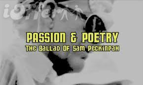 Passion and Poetry: The Ballad of Sam Peckinpah Movie