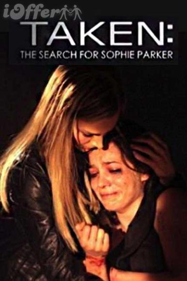 Taken The Search for Sophie Parker with Julie Benz