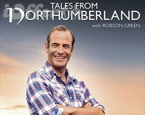 Tales from Northumberland with Robson Green 3 Seasons 1