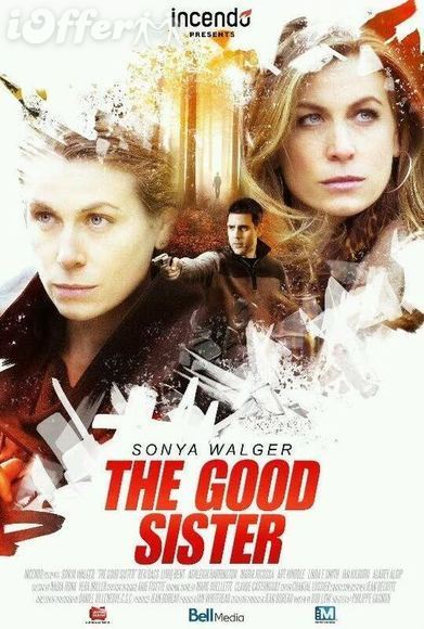 The Good Sister (2014) Starring Sonya Walger 1