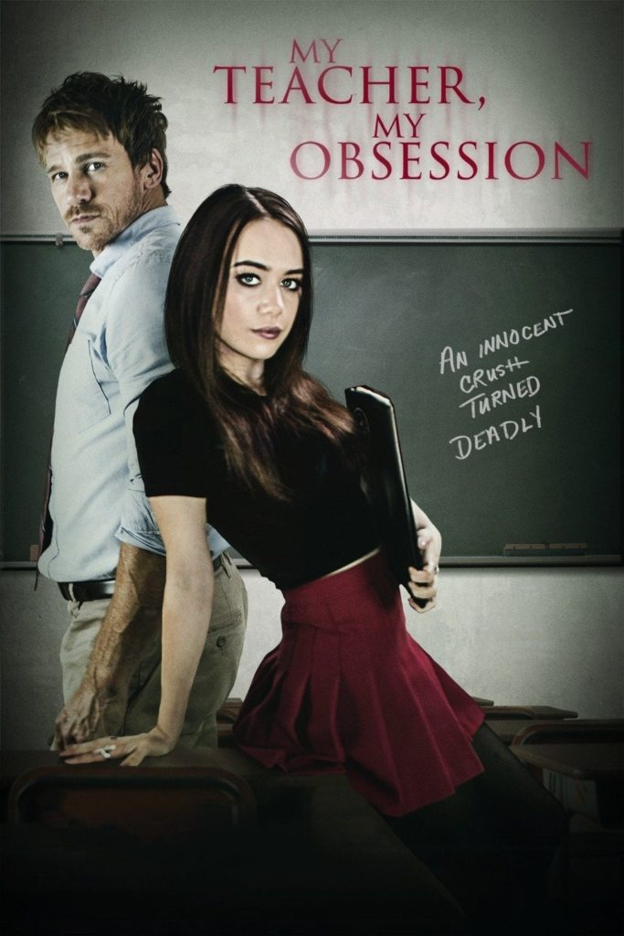 My Teacher, My Obsession (2018) starring Rusty Joiner, Lucy Loken
